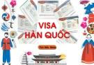 4 loại giấy tờ quan trọng nhất này khi xin visa Hàn Quốc