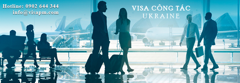 visa ukraine công tác, visa ukraine cong tac